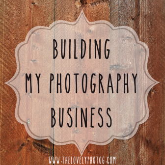 Building-My-Photography-Business-The-Lovely-Photog