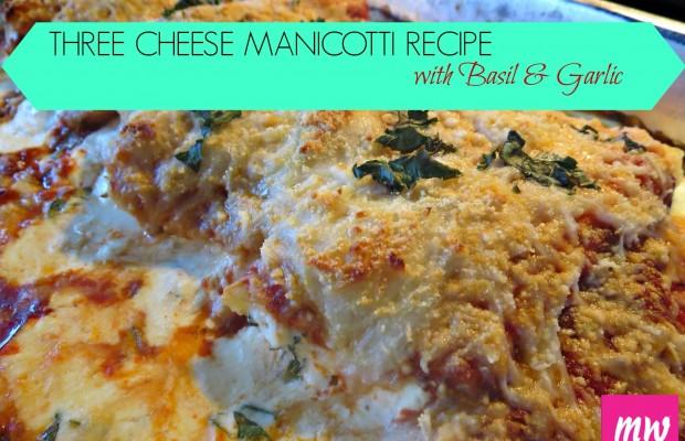 Three Cheese Manicotti Mommy Week