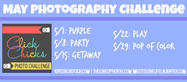 Click Chicks May Photo Challenge